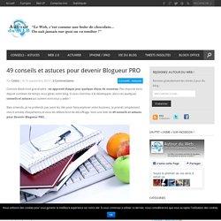 49 conseils et astuces pour devenir Blogueur PRO