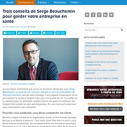 Trois conseils de Serge Beauchemin pour garder son entreprise en santé