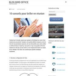 10 conseils pour briller en réunion - Blog Bird Office
