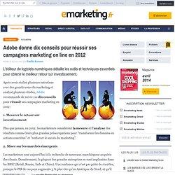 Adobe donne dix conseils pour réussir ses campagnes marketing on line en 2012