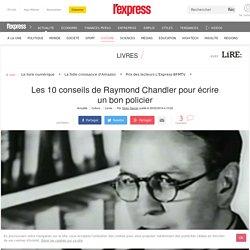 Les 10 conseils de Raymond Chandler pour écrire un bon policier