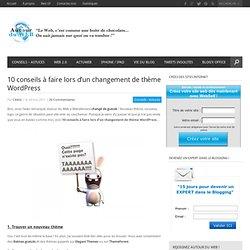 10 conseils à faire lors d'un changement de thème WordPress