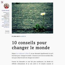 10 conseils pour changer le monde