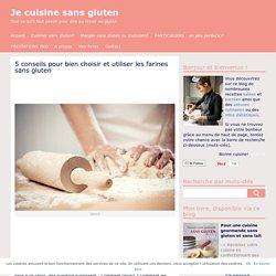 4 conseils pour bien choisir et utiliser les farines sans gluten