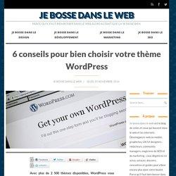 6 conseils pour bien choisir votre thème WordPress