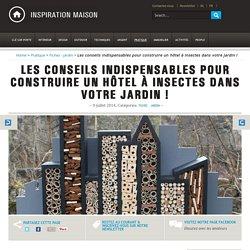Conseils pour construire un hôtel à insectes dans votre jardin