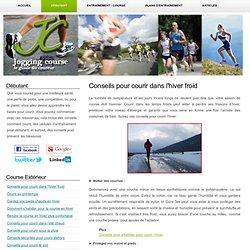 Conseils pour courir dans l'hiver froid - Courir pour les débutant - Jogging et course - Le guide complet du coureur
