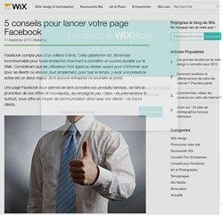 5 Conseils pour créer votre page Facebook- Wix.com