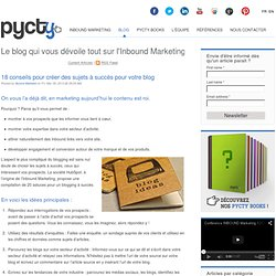 18 conseils pour créer des sujets à succès pour votre blog
