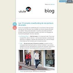 Le blog (Les 10 conseils crowdfunding de nos porteurs de...)