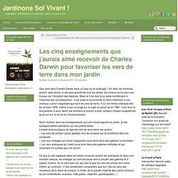 Les 5 conseils de Darwin pour favoriser les vers de terre