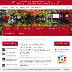 Infos et conseils pour débuter ou pour les débutants à la technique du Tenkara. - Tenkara Pyrénées