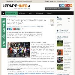 10 conseils pour bien débuter la course à pied