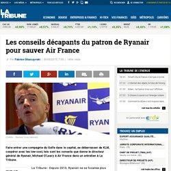Les conseils décapants du patron de Ryanair pour sauver Air France