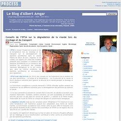 BLOG D ALBERT AMGAR 30/06/16 Conseils de l'EFSA sur la dégradation de la viande lors du stockage et du transport.