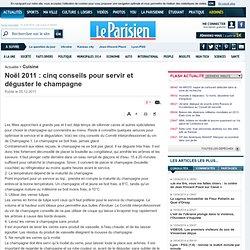 Noël 2011 : cinq conseils pour servir et déguster le champagne - La Parisienne
