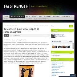 12 conseils pour développer sa force maximale
