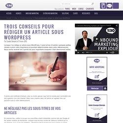 3 conseils lorsque vous écrivez un article sous Wordpress