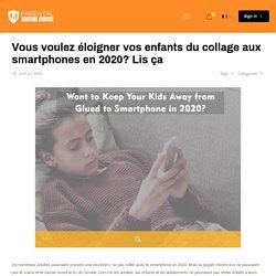 Conseils pour éloigner vos enfants des smartphones en 2020