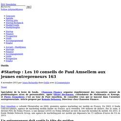 #Startup : Les 10 conseils de Paul Amsellem aux jeunes entrepreneurs