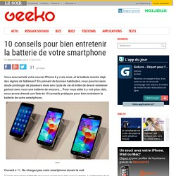 10 conseils pour bien entretenir la batterie de votre smartphone