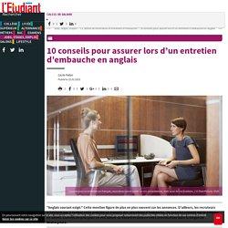 10 conseils pour assurer lors d'un entretien d'embauche en anglais