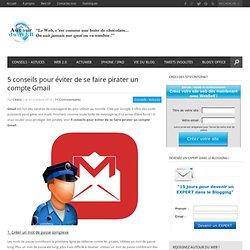 5 conseils pour éviter de se faire pirater un compte Gmail
