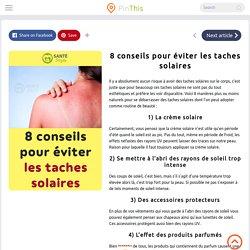 8 conseils pour éviter les taches solaires