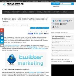 5 conseils pour faire évoluer votre entreprise sur Twitter
