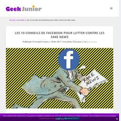 Les 10 conseils de Facebook pour lutter contre les fake news - Geek Junior -