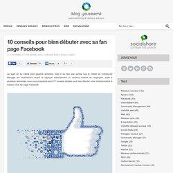 10 conseils pour bien débuter avec sa fan page Facebook