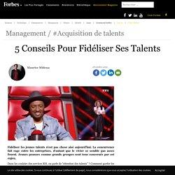 5 Conseils Pour Fidéliser Ses Talents