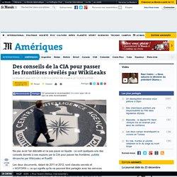 Des conseils de la CIA pour passer les frontières révélés par WikiLeaks