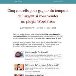 Cinq conseils pour gagner du temps et de l'argent si vous vendez unpluginWordPress