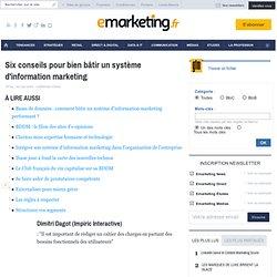 Six conseils pour bien bâtir un système d'information marketing - Savoir-faire - Les points-cles