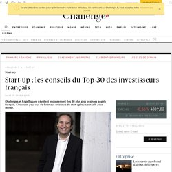 Start-up : les conseils du Top-30 des investisseurs français
