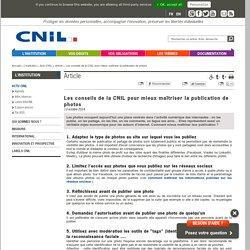 la publication de photos : les conseils de la CNIL