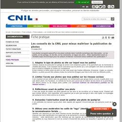 Les conseils de la CNIL pour mieux maîtriser la publication de photos