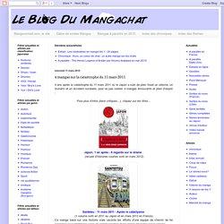 Conseils sur les mangas, manhwas et manhuas: 4 mangas sur la catastrophe du 11 mars 2011
