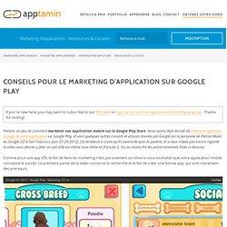 Conseils pour le marketing d'application sur Google Play - Apptamin