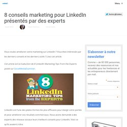8 conseils marketing pour LinkedIn présentés par des experts