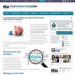 4 Conseils pour créer son Image de marque avec un petit budget