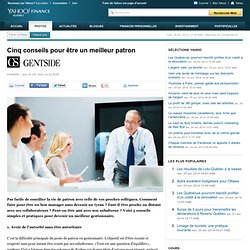 Cinq conseils pour être un meilleur patron - Yahoo Finance Québec