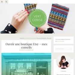 Conseils pour ouvrir une boutique Etsy - Vert Cerise