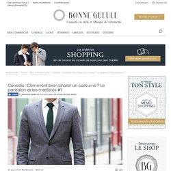 Comment choisir un costume : conseils de base, pantalon, matières