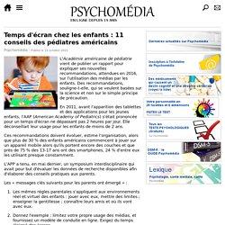 Temps d'écran chez les enfants: 11 conseils des pédiatres américains