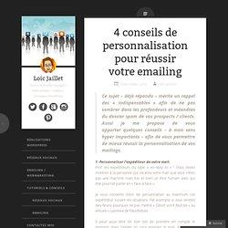 4 conseils de personnalisation pour réussir votre emailing