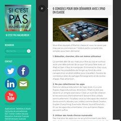 6 conseils pour bien démarrer avec l'iPad en classe