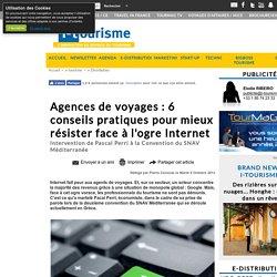 Agences de voyages : 6 conseils pratiques pour mieux résister face à l'ogre Internet