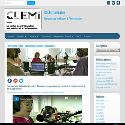 Faire de la radio : conseils pratiques, ressources… – CLEMI Lorraine